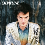 Calvin Love - Super Future