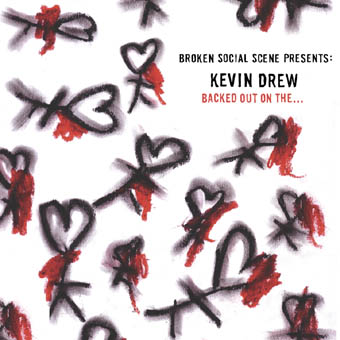 Broken Social Scene Presents Kevin Drew Spirit If... - Backed Out On The...