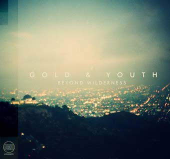 Gold and Youth - Beyond Wilderness