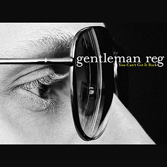 Gentleman Reg - You Can't Get It Back