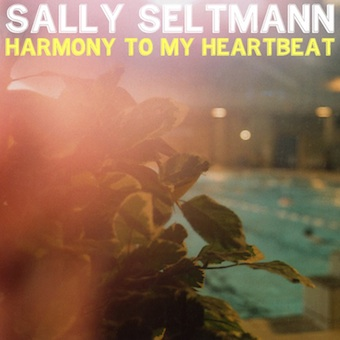 Sally Seltmann - Harmony To My Heartbeat