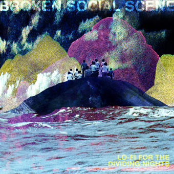 Broken Social Scene Lo-Fi For The Dividing Nights